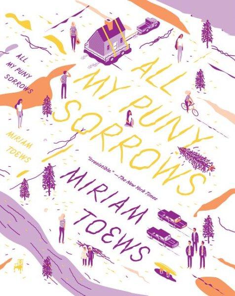 All My Puny Sorrow by Miriam Toews