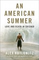 Cover: An American Summer: Love and Death in Chicago