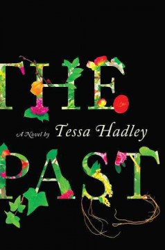 The Past by Tessa Hadley