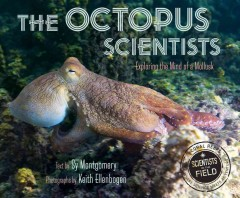 The Octopus Scientists by Sy Montgomery