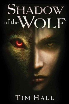 Shadow of the Wolf by Tim Hall