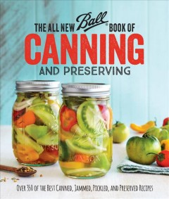 The All New Ball Book of Canning and Preserving by Meredith L. Butcher