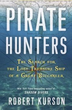 Pirate Hunters by Robert Kurson