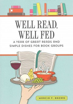 Well Read, Well Fed by Marcia F. Brown