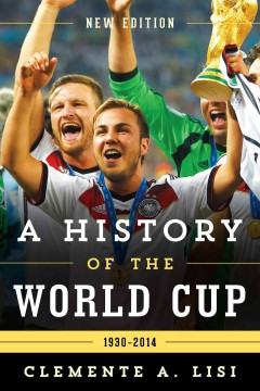 A History of the World Cup by Clemente A. Lisi