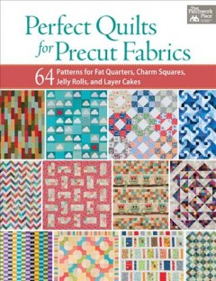 Perfect Quilts for Precut Fabrics by Mary V. Green, editor
