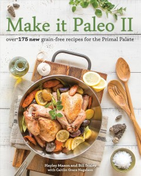 Make It Paleo II by Hayley Mason