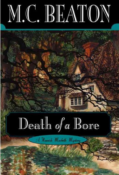 Death of a bore : a Hamish Macbeth mystery
