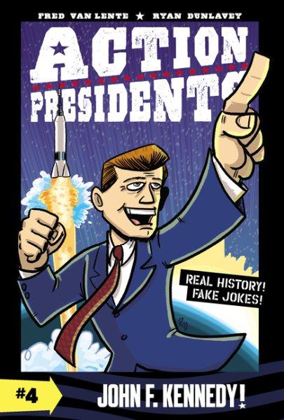 Action Presidents: John F. Kennedy