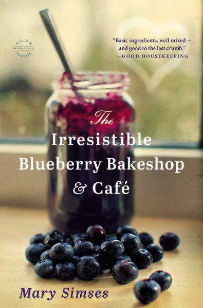 The irresistible blueberry bakeshop & café : a novel