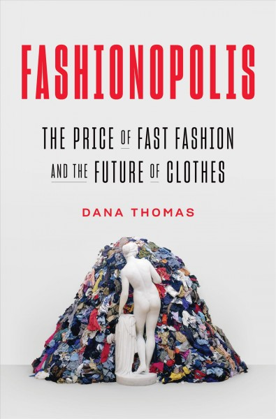 Fashionopolis : the price of fast fashion and the future of clothes