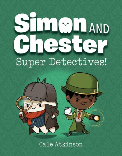 Simon and Chester: Super Detectives!