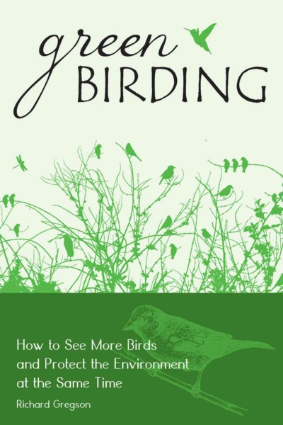 """Image of book cover with drawing of green grass and birds. Text reads """"Green Birding - How to See More Birds and Protect the Environment at the Same Time by Richard Gregson"""""""