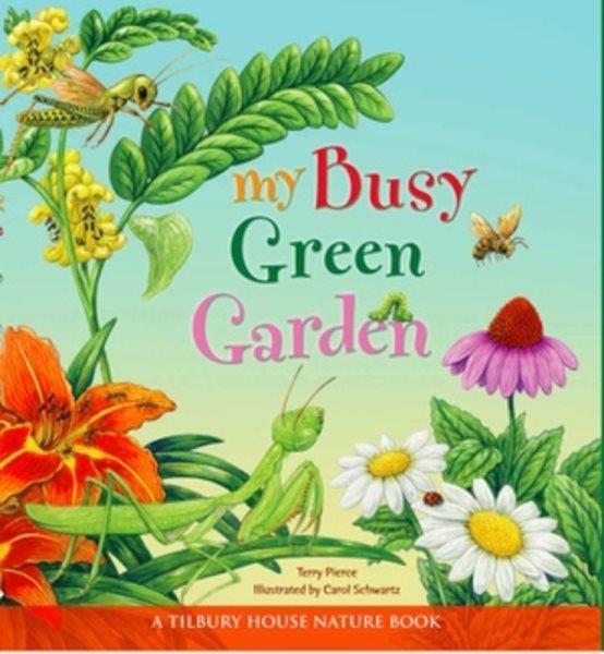My Busy Green Garden