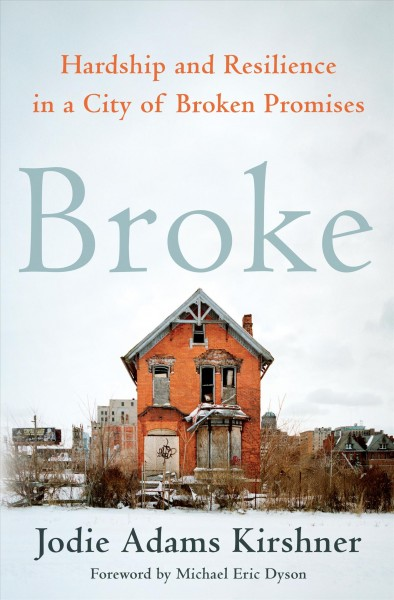 Broke : hardship and resilience in a city of broken promises