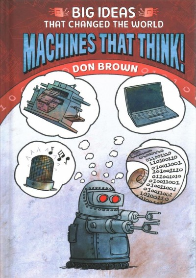 Big Ideas that Changed the World: Machines that Think