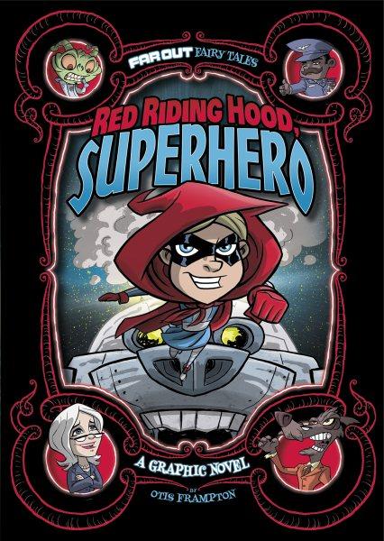 Red Riding Hood, superhero : a graphic novel
