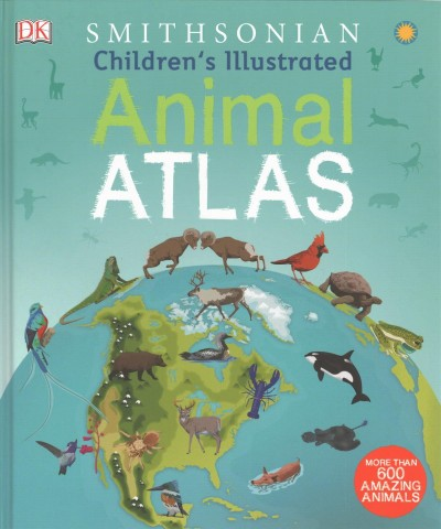 Children's Illustrated Animal Atlas book cover