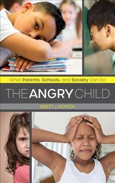 The angry child : what parents, schools, and society can do