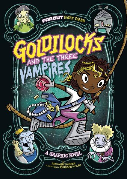 Goldilocks and the three vampires : a graphic novel