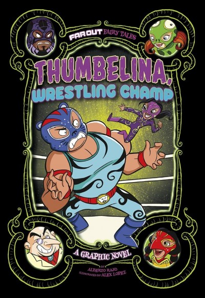 Thumbelina, wrestling champ : a graphic novel