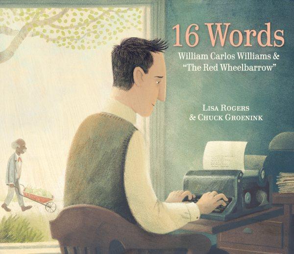 "16 words : William Carlos Williams & ""The red wheelbarrow"""