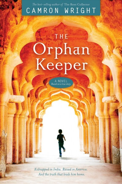 The orphan keeper : a novel, based on a true story