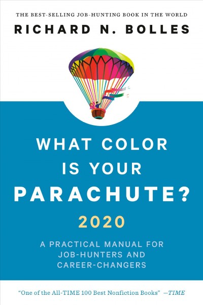 What color is your parachute? 2020 : a practical manual for job-hunters and career-changers