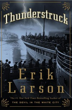 "Book cover with image of passengers boarding an ocean liner. Lightning strikes the ocean nearby. Text reads ""Thunderstruck by Erik Larson"""