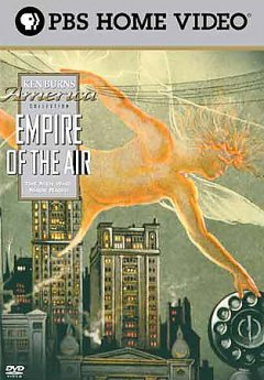 "Movie cover image with a winged creature reading across city building to touch an antique telephone receiver. Text reads ""Ken Burns: Empire of the Air - The Men Who Made Radio"""