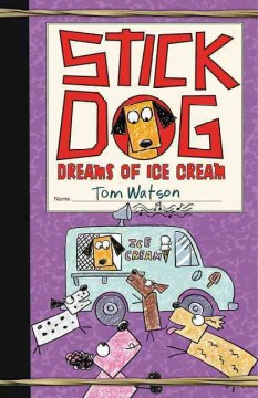 "Cover of ""Stick Dog Dreams of Ice Cream"""