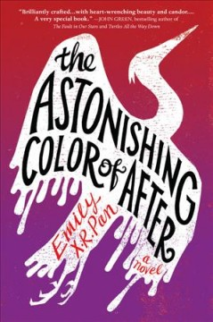 """book cover """"the astonishing color of after"""" by Emily X.R. Pan"""