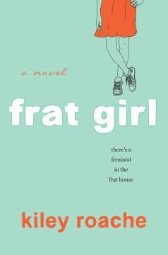 "Book cover ""Frat Girl"" by Kiley Roache"