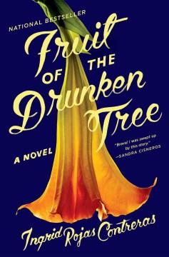 "Book Cover ""Fruit of The Drunken Tree"" by Ingrid Rojas Contresa"