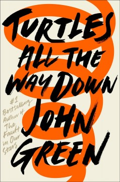 """beige book cover with an orange swil through the title """"turtles all the way down"""""""
