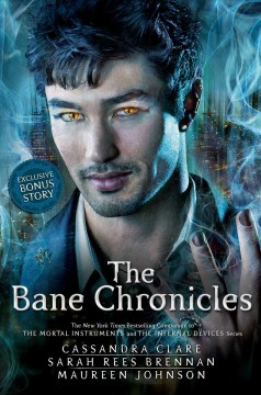 """Cover of """"The Bane Chronicles"""" by Cassandra Clare & other authors"""
