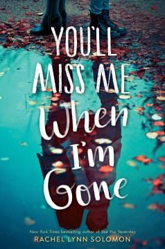 "Cover of ""You'll Miss Me When I'm Gone"" by Rachel Lynn Solomon"