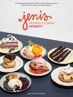 "Cover of the nonfiction book ""Jeni's Splendid Ice Cream Desserts"""