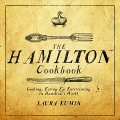 """cover image for """"The Hamilton Cookbook"""" by Laura Kumin"""