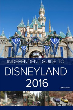 Independent Guide to Disneyland 2016
