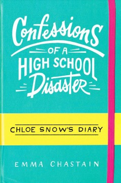 Chloe Winter's Diary : Confessions of a High School Disaster book cover