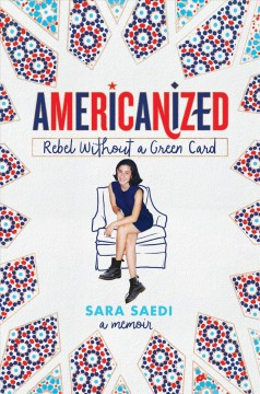 Americanized: Rebel Without a Green Card book cover